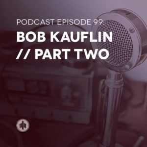Podcast99-Bob-Kauflin-True-Worshipers-Small