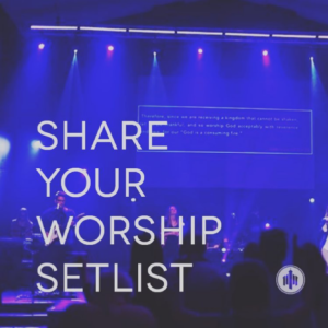 Worship Setlists May 15, 2016