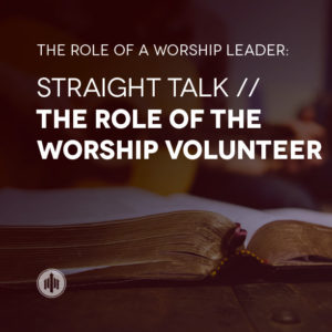 the-role-of-the-worship-volunteer-small