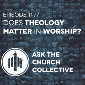 ask11-theology-in-worship-square