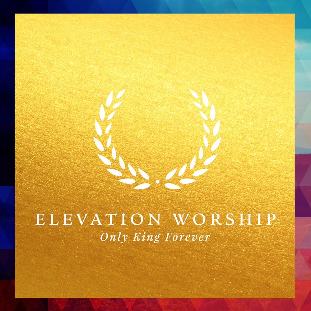 Worship review elevation worship only king forever the worship review elevation worship only king forever hexwebz Images