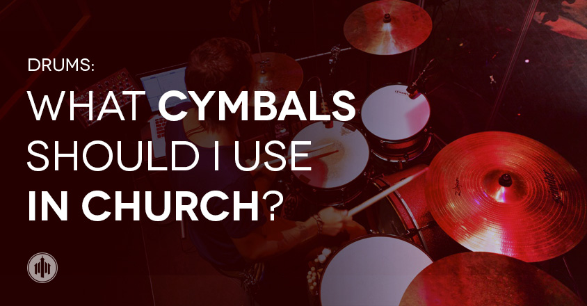 drum-talk-large-What-Cymbals-Should-I-Use-In-Church