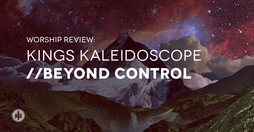 kings-kaleidoscope-beyond-control-review